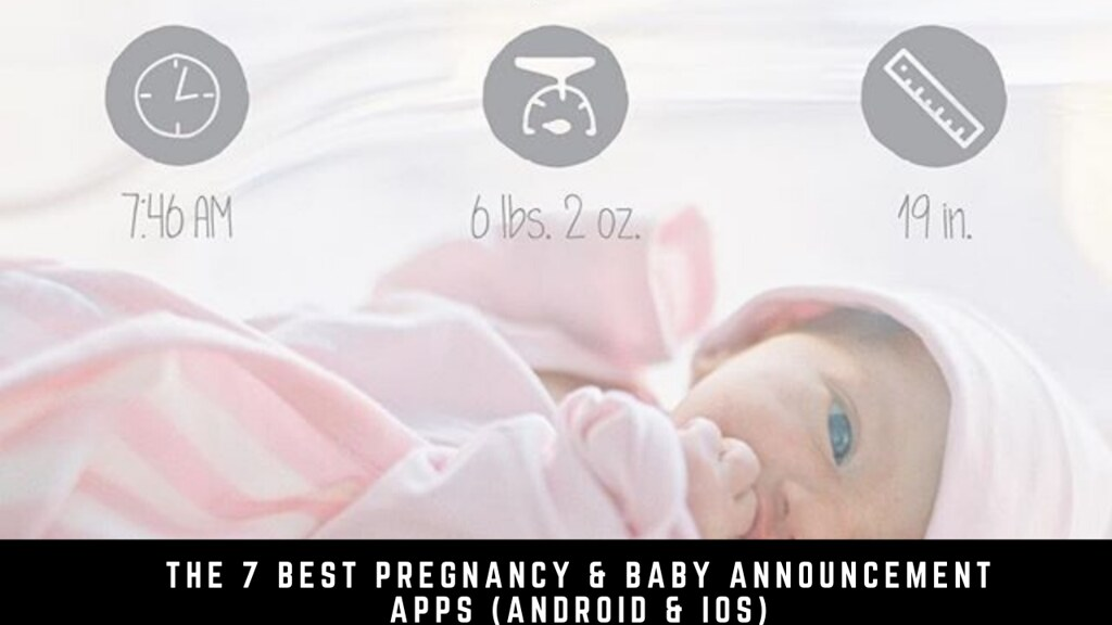 The 7 Best Pregnancy & Baby Announcement Apps (Android & iOS)
