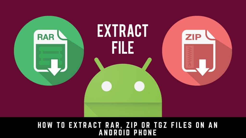 How to extract RAR, ZIP or TGZ files on an Android phone