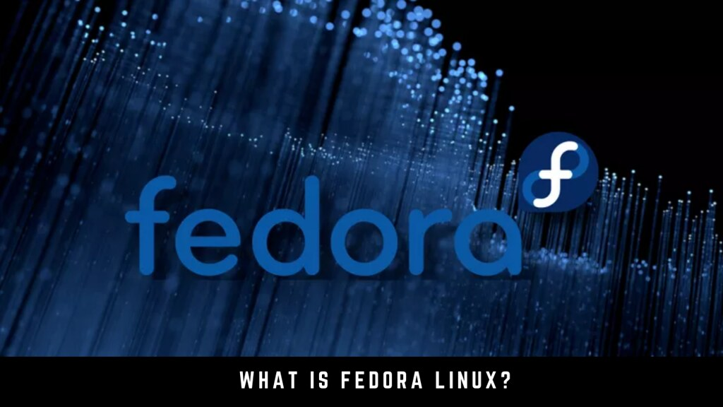What is Fedora Linux?