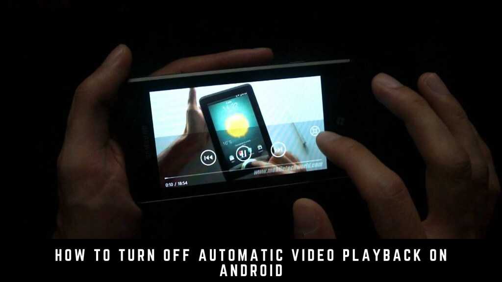 How to turn off automatic video playback on Android
