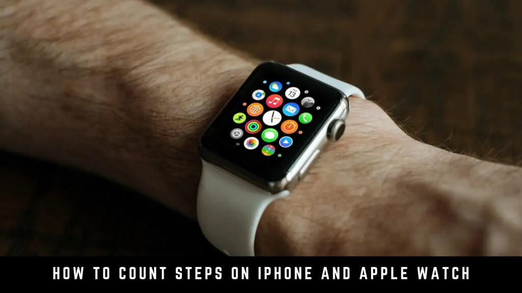 How to count steps on iPhone and Apple Watch