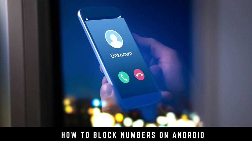 How to Block Numbers on Android