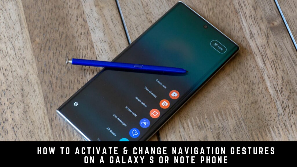How to activate & change navigation gestures on a Galaxy S or Note phone