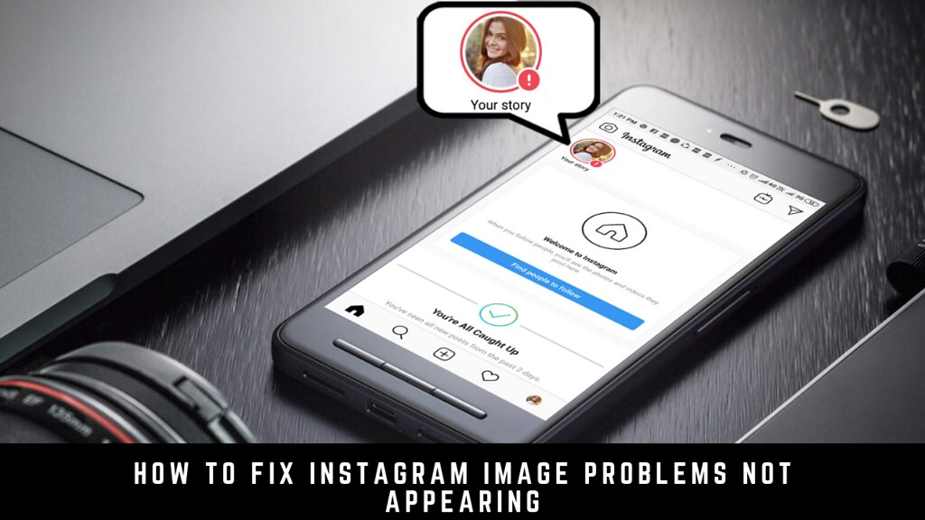 How to Fix Instagram Image Problems Not Appearing