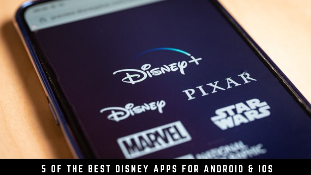 5 Of The Best Disney Apps For Android & iOS