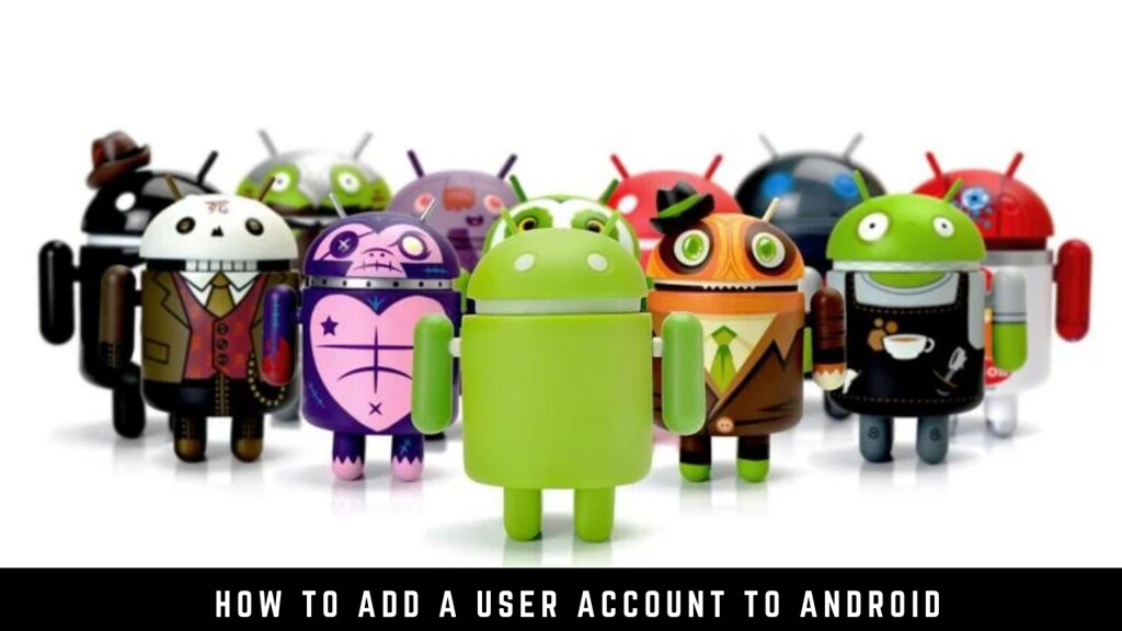 How to Add a User Account to Android
