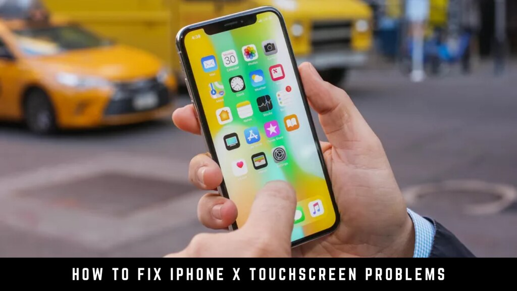 How to Fix iPhone X Touchscreen Problems
