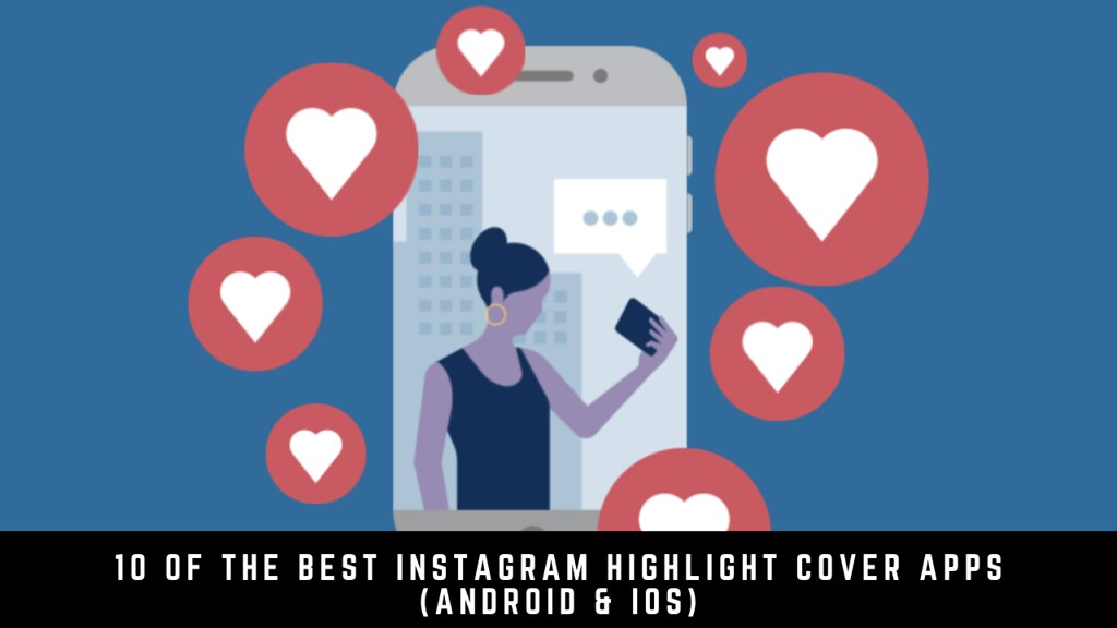 10 Of The Best Instagram Highlight Cover Apps (Android & iOS)