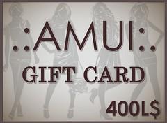 .:AMUI:. FREE GIFT CARD 400L$