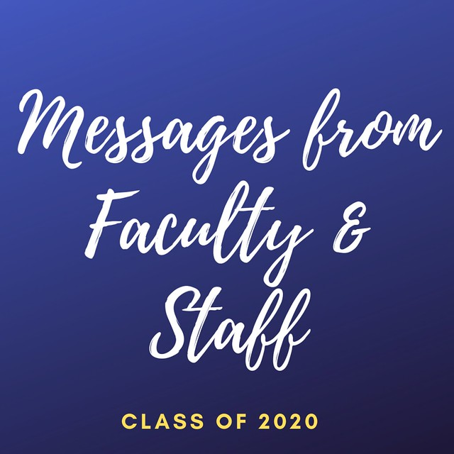 Messages from Faculty & Staff