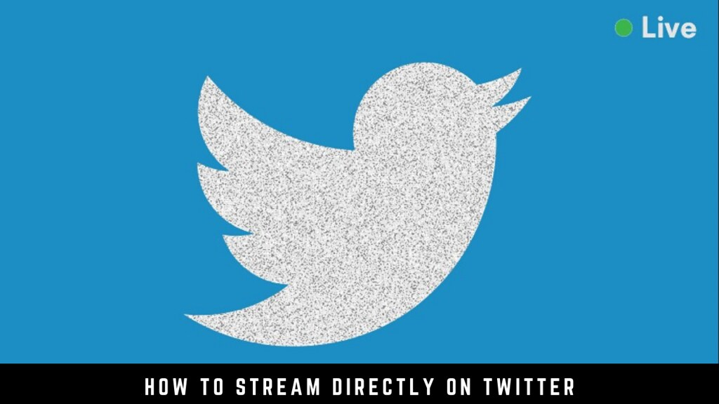 How to Stream Directly on Twitter