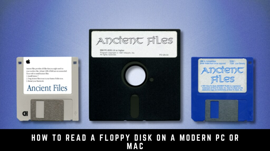 How to Read a Floppy Disk on a Modern PC or Mac