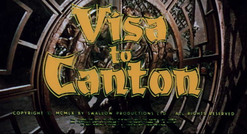 Ecran-titre du film Visa pour Canton / Visa to Canton / Passport to China (Michael Carreras, 1960)