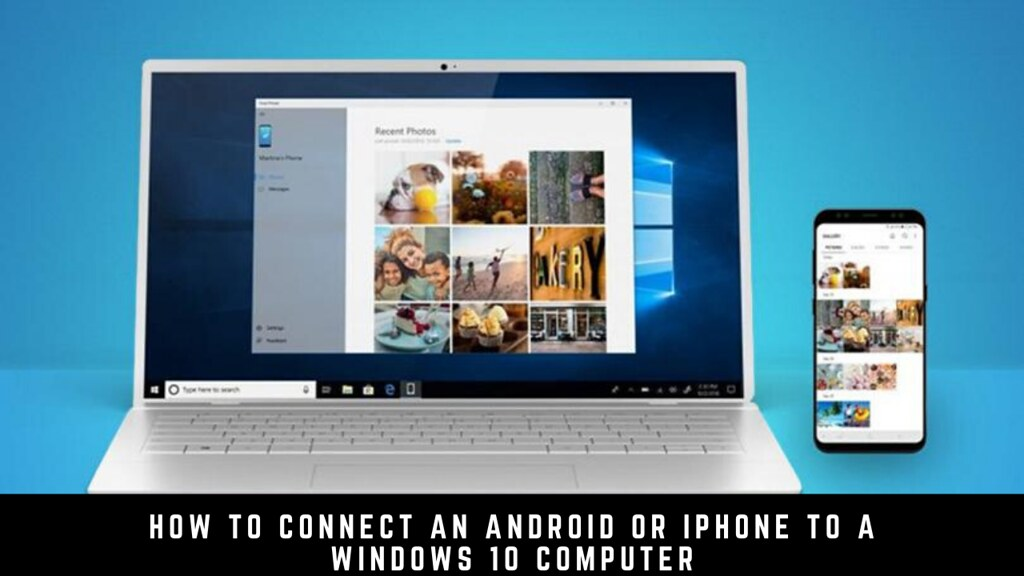 How to Connect an Android or iPhone to a Windows 10 Computer