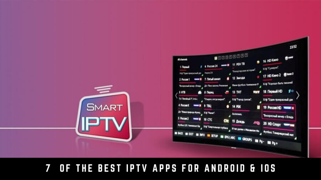 7 Of The Best IPTV Apps For Android & iOS