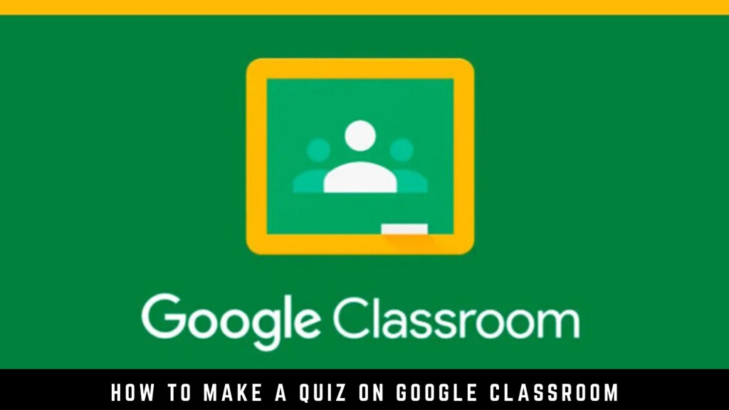 How to Make a Quiz on Google Classroom
