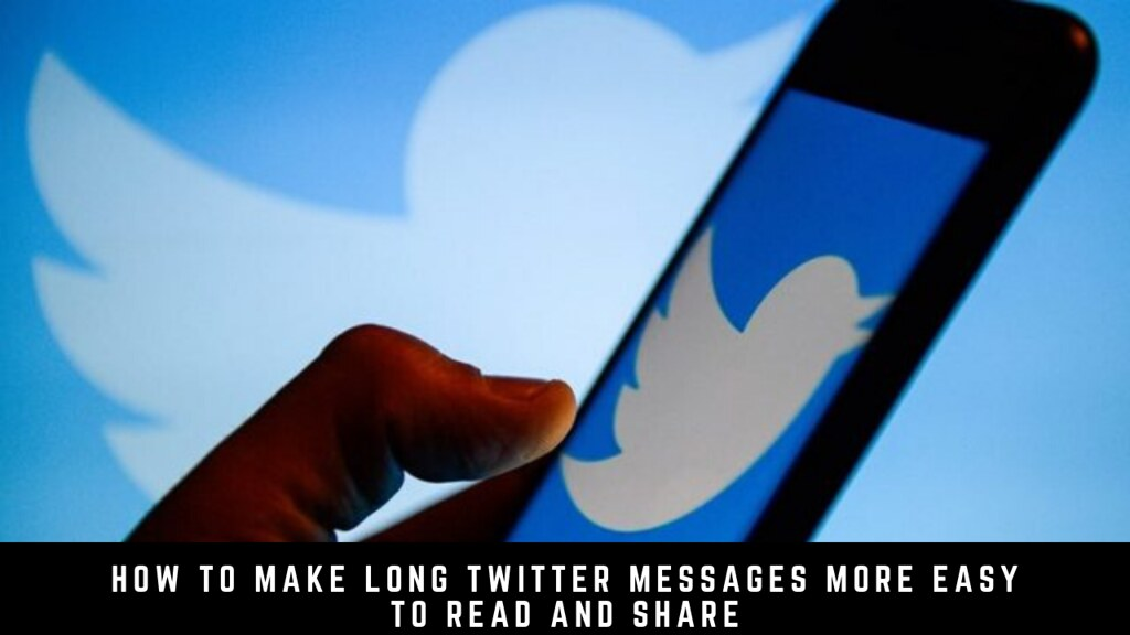 How to Make Long Twitter Messages More Easy to Read and Share