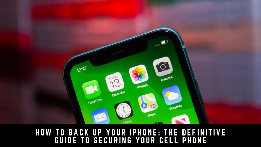 How to back up your iPhone: the definitive guide to securing your cell phone