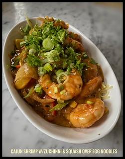 Cajun Shrimp w/Zucchini & Yellow Squash served atop Egg Noodles - #lockdowncuisine