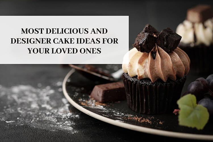 Designer Cake Ideas for Your Loved Ones