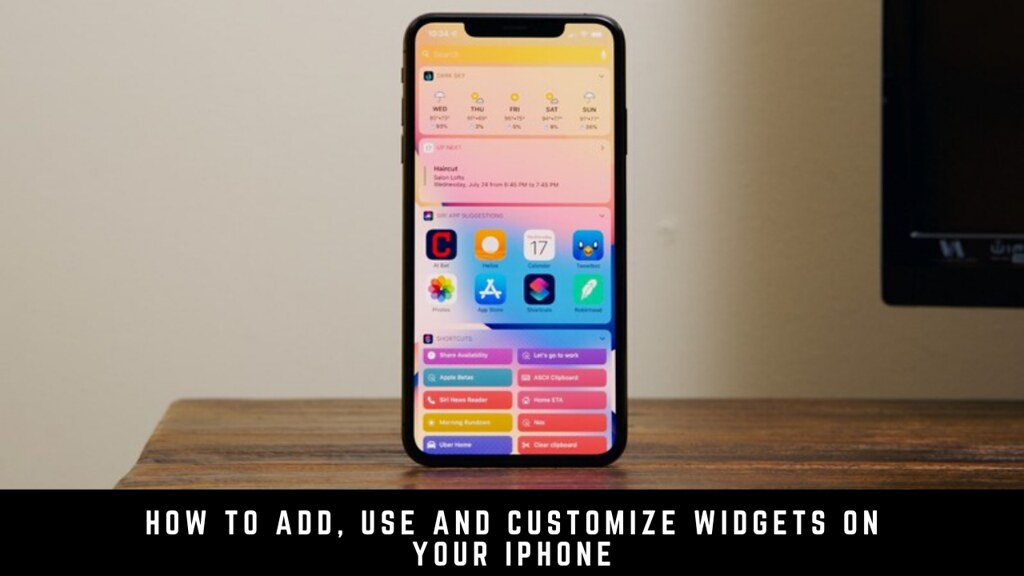 How to Add, Use and Customize Widgets on your iPhone