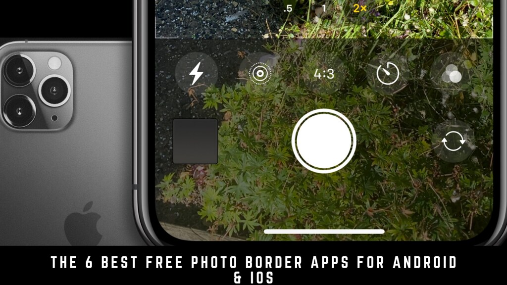 The 6 Best Free Photo Border Apps For Android & iOS