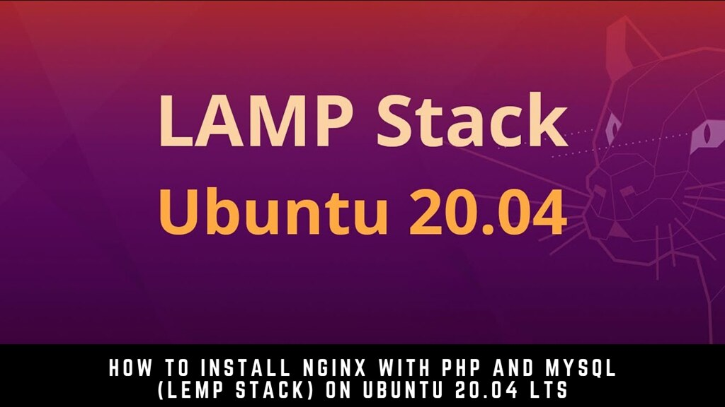 How to Install Nginx with PHP and MySQL (LEMP Stack) on Ubuntu 20.04 LTS
