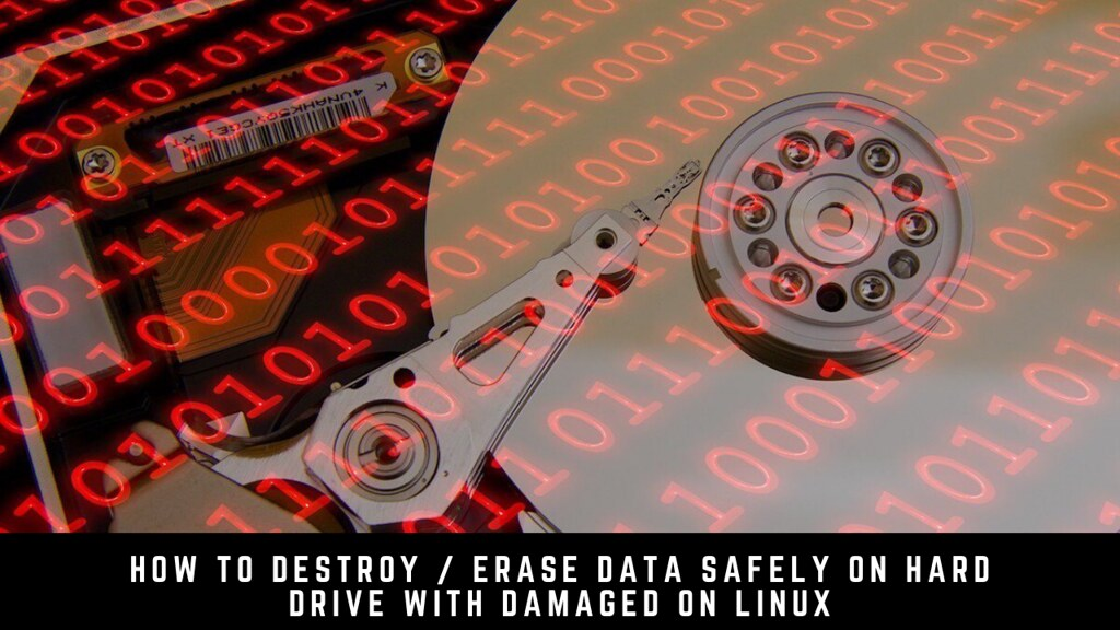 How to Destroy / Erase Data Safely on Hard Drive with Damaged on Linux