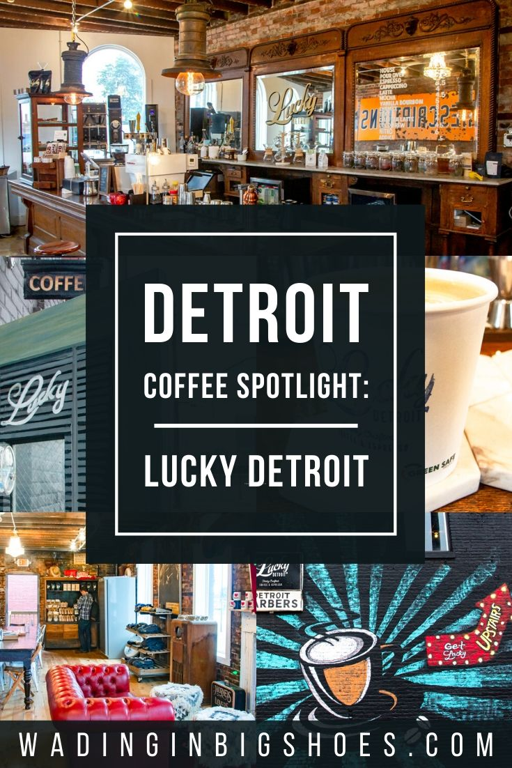 Wading in Big Shoes - Detroit Coffee Spotlight: Lucky Detroit