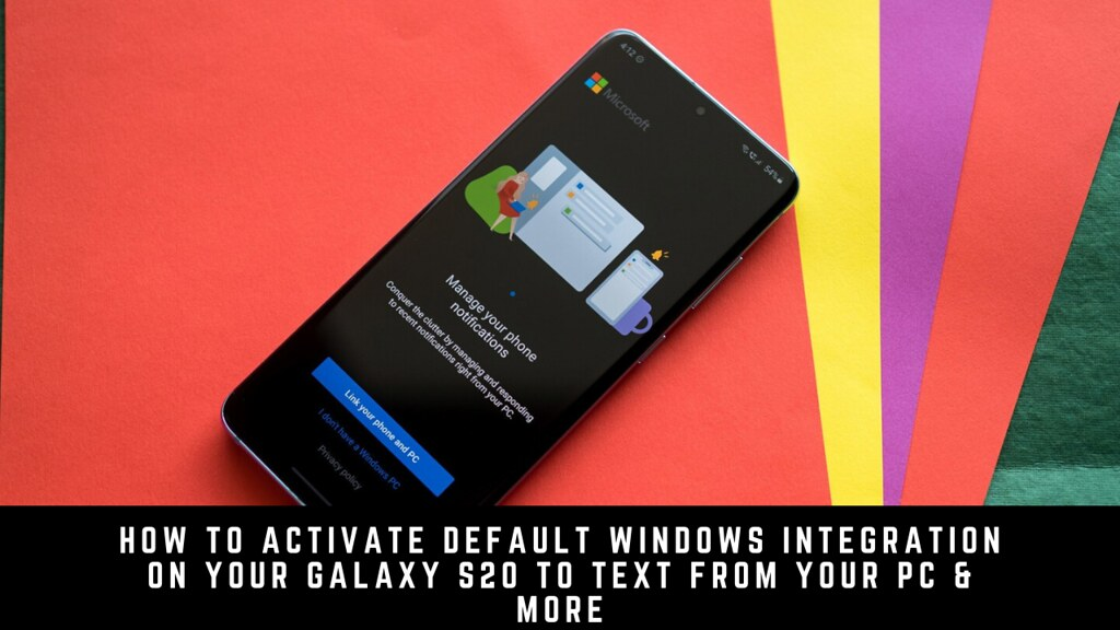 How to Activate Default Windows Integration on Your Galaxy S20 to Text from Your PC & More