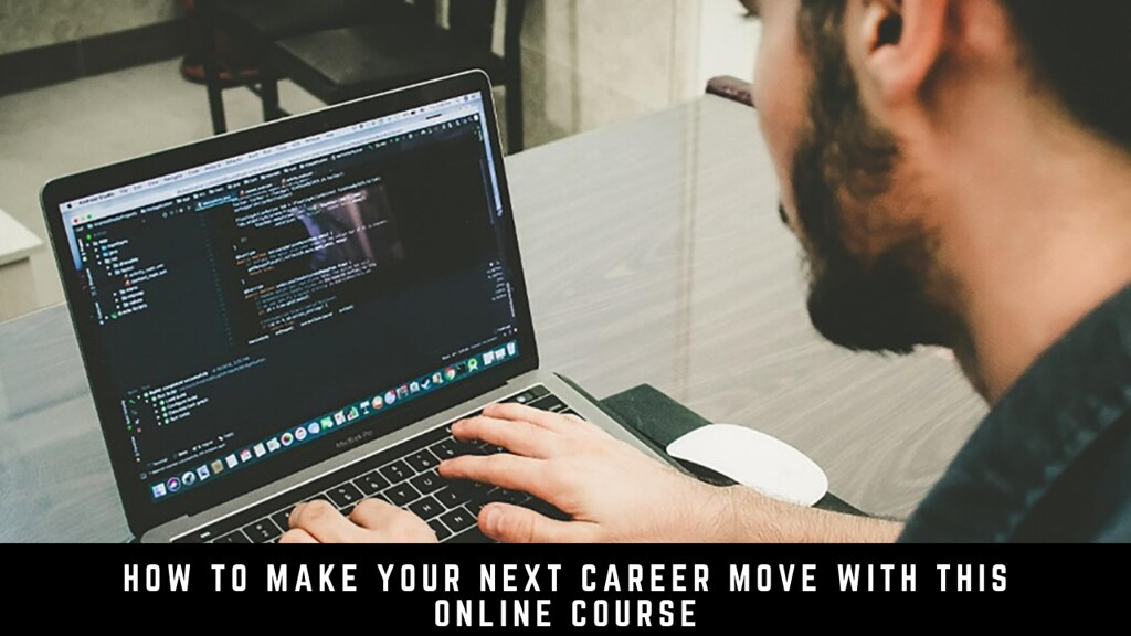 How to Make Your Next Career Move with This Online Course