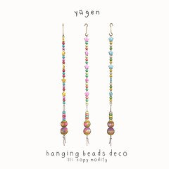 Yūgen.// hanging beads