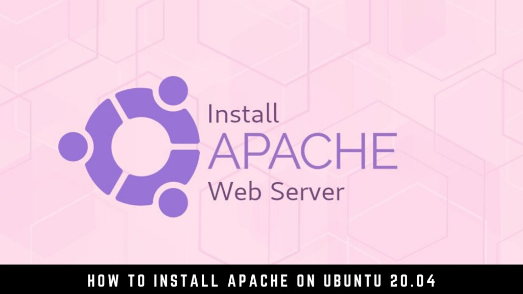 How to Install Apache on Ubuntu 20.04