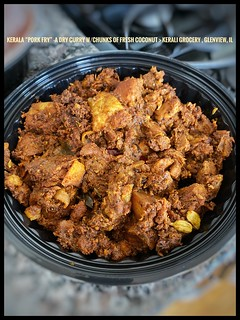 """Kerala """"Pork-Fry"""" - dry, South Indian meat-curry-chunks of fresh coconut-yummmmmmm!Kairali Foods, Grocery & Catering777 Milwaukee Ave, Glenview, IL 60025(847) 729-2100"""