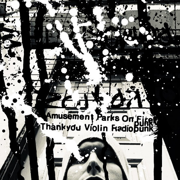 Amusement Parks On Fire - Thankyou Violin Radiopunk