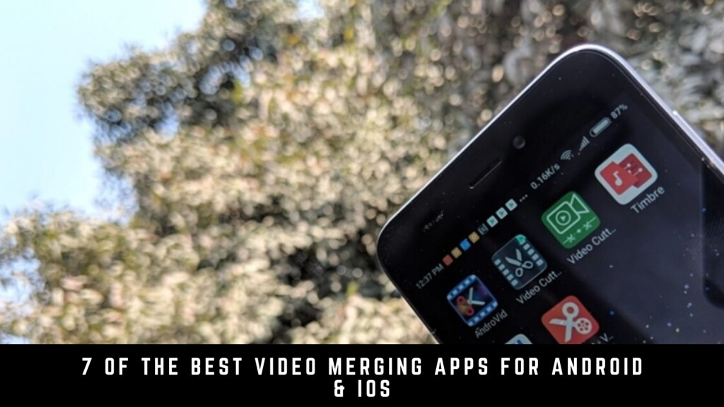 7 Of The Best Video Merging Apps For Android & iOS