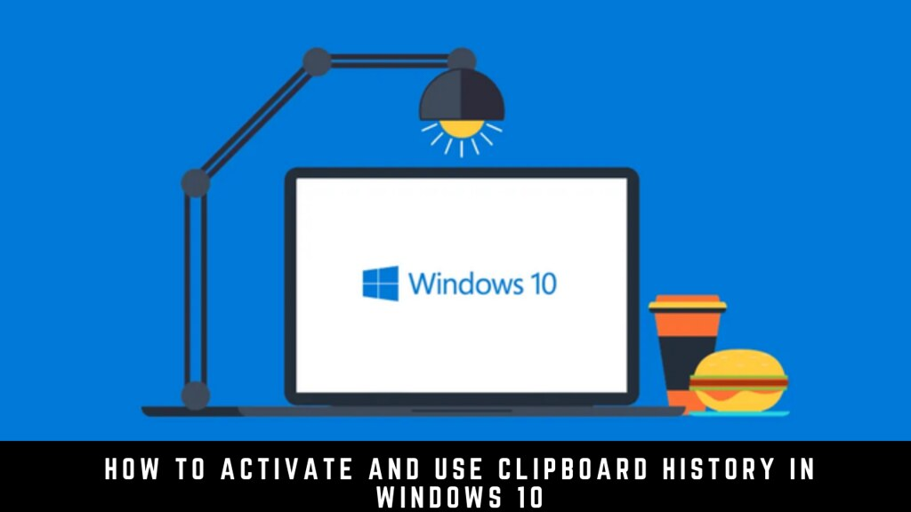 How to Activate and Use Clipboard History in Windows 10