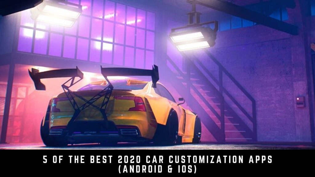 5 Of The Best 2020 Car Customization Apps (Android & iOS)