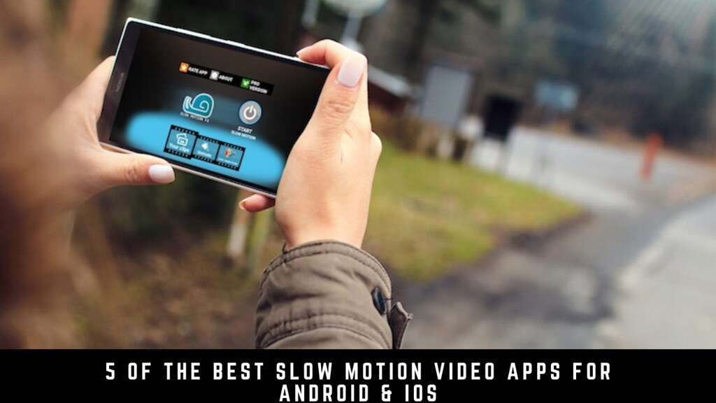 5 Of The Best Slow Motion Video Apps For Android & iOS