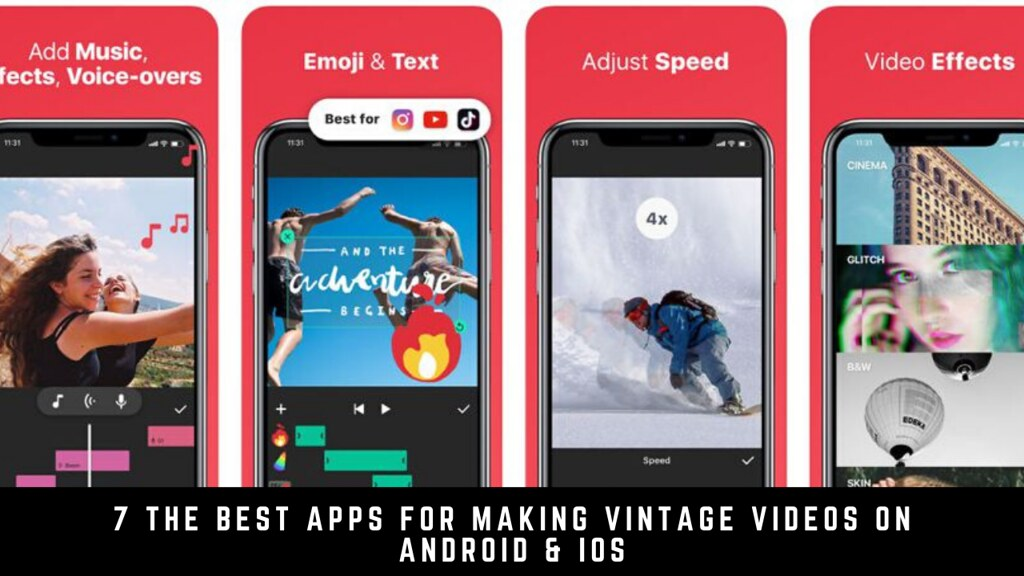 7 The Best Apps For Making Vintage Videos On Android & iOS