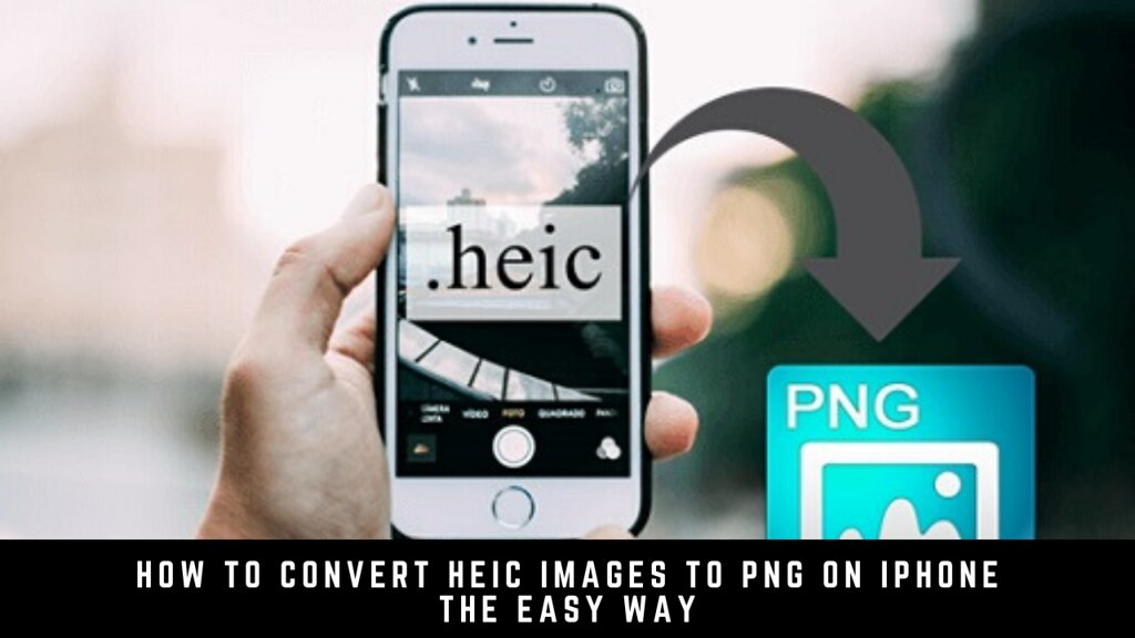 How to Convert HEIC Images to PNG on iPhone the Easy Way