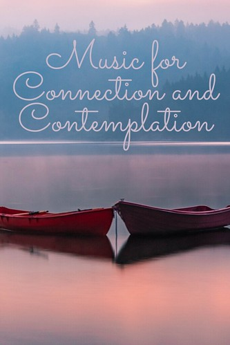 Music for Connection and Contemplation