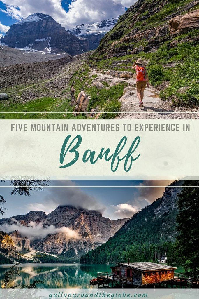 5 Mountain Adventures to Experience in Banff, Canada | Gallop Around The Globe