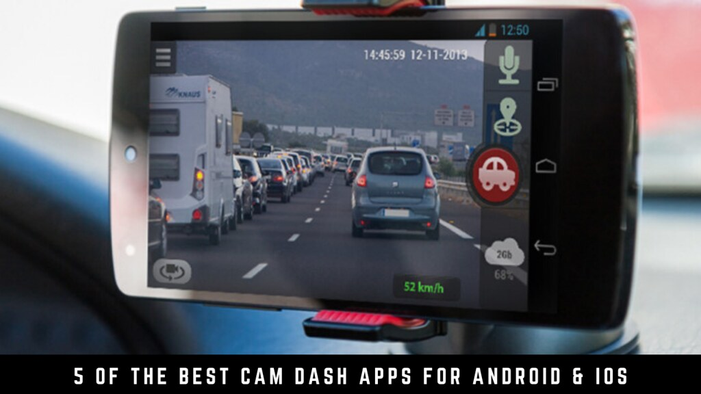 5 Of The Best Cam Dash Apps For Android & iOS