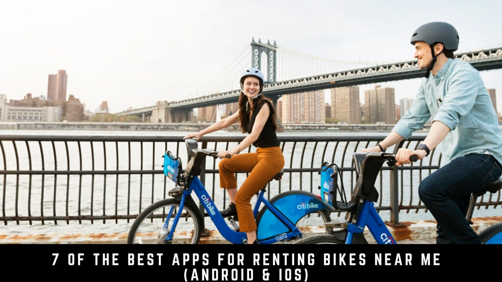 7 Of The Best Apps For Renting Bikes Near Me (Android & iOS)