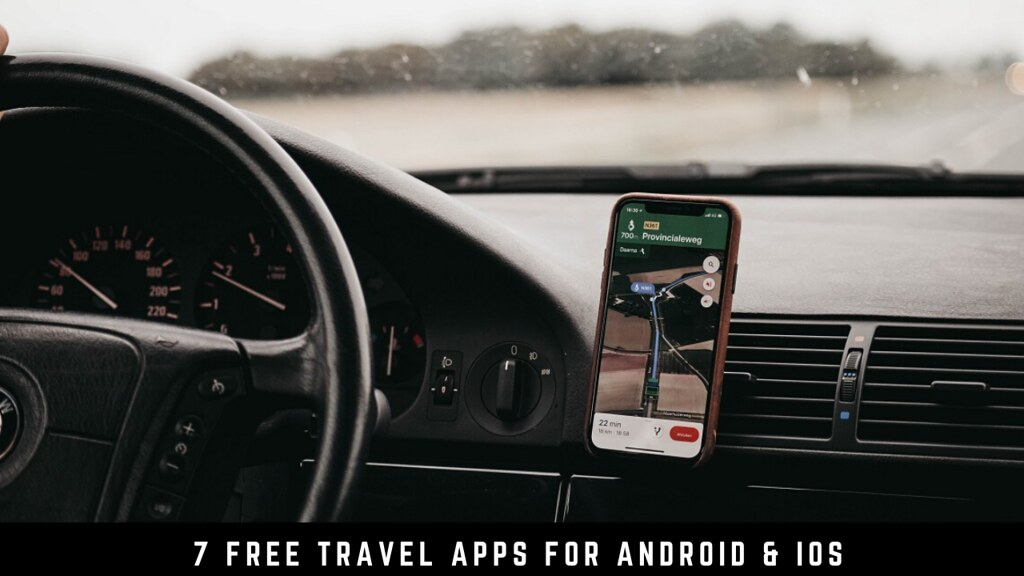 7 Free Travel Apps For Android & iOS