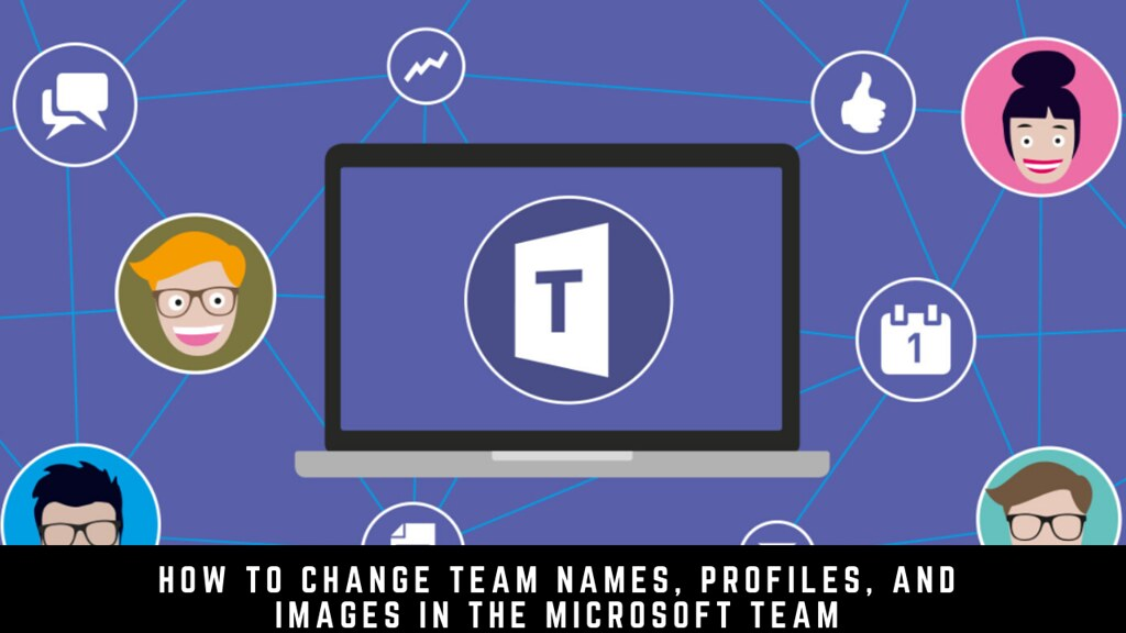 How to Change Team Names, Profiles, and Images in the Microsoft Team