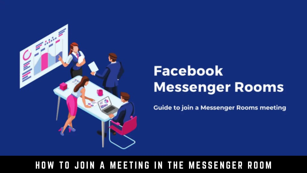 How to Join a Meeting in the Messenger Room