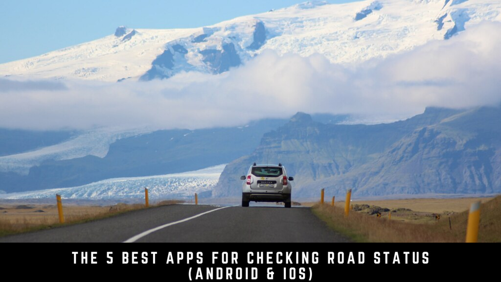 The 5 Best Apps For Checking Road Status (Android & iOS)