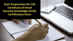 Start Preparation for CSA Certificate of Cloud Security Knowledge (CCSK) Certification Exam